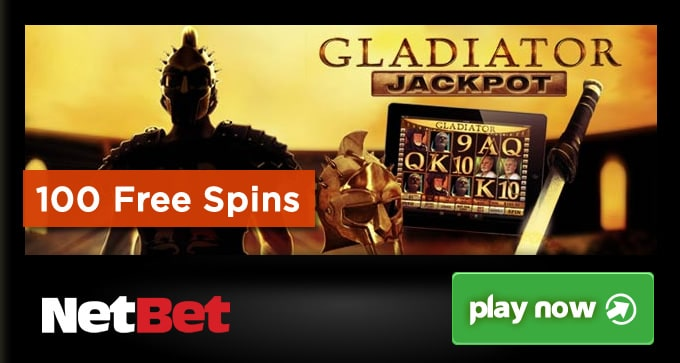 100 Free Spins on GLADIATOR JACKPOT  by NetBet